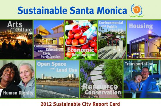 Santa Monica's sustainability efforts were among the first of their kind in the nation and have served as a model for a growing number of cities