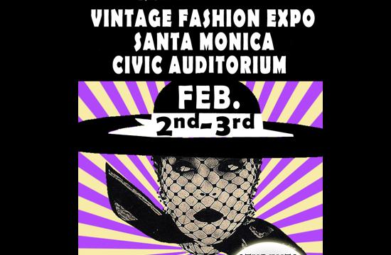 Vintage Fashion Expo will be held February 2 and 3 from 9 a.m. to 6 p.m. at the Santa Monica Civic Auditorium.