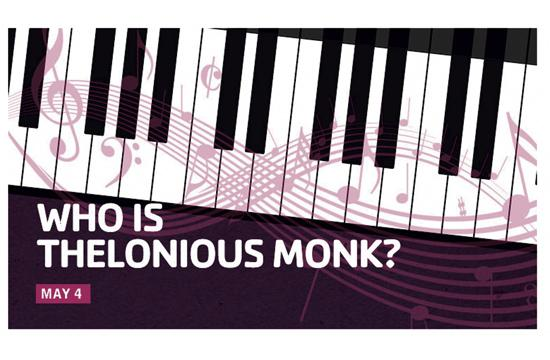 'Who is Thelonious Monk?' comes to The Broad Stage this Saturday