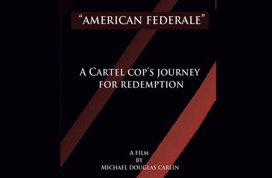 """""""American Federale"""" is a documentary by journalist and activist Michael Carlin in meetings with a cartel cop over a decade."""