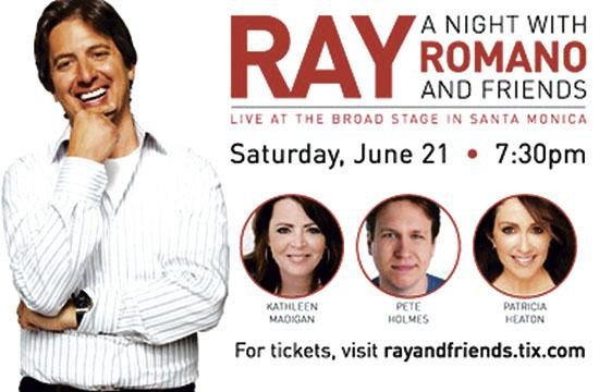 Watch Ray Romano on stage at the Broad Stage in Santa Monica this Saturday night.