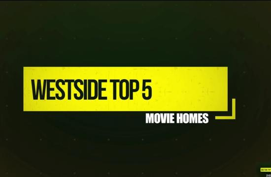 Westside Top 5: Movie Homes Edition