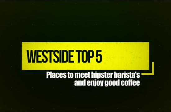 On this episode of Westside Top 5 host Melanie Camp tells us the top five places to meet a hipster barista