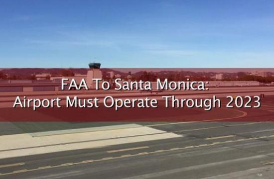 The City of Santa Monica is obligated by grant assurances to operate Santa Monica Airport until Aug. 27